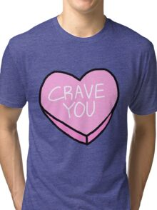 CRAVE YOU CANDY CONVERSATION HEART Tri-blend T-Shirt