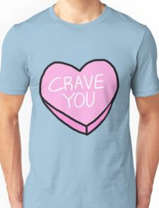 CRAVE YOU CANDY CONVERSATION HEART Unisex T-Shirt