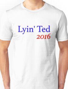 Lyin' Ted 2016 Unisex T-Shirt