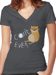 'Can't Even' Cat Design (for any product) Women's Fitted V-Neck T-Shirt