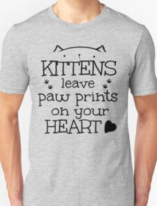 kittens leave paw prints on your heart T-Shirt
