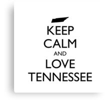 KEEP CALM and LOVE TENNESSEE Canvas Print