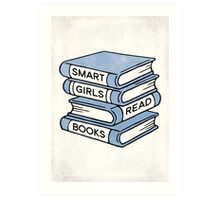 Smart Girls Read Books - book lover gift inspirational quote Art Print