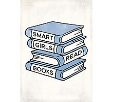 Smart Girls Read Books - book lover gift inspirational quote Photographic Print