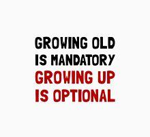 Growing Up Optional Unisex T-Shirt