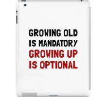 Growing Up Optional iPad Case/Skin