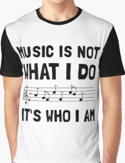 Music Who I Am Graphic T-Shirt
