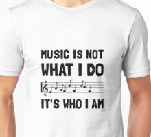 Music Who I Am Unisex T-Shirt