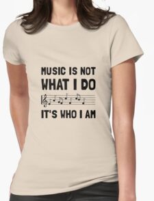 Music Who I Am Womens Fitted T-Shirt