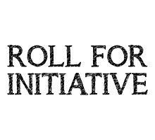 Roll For Initiative (White) Photographic Print