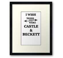 I wish these were Castle and Beckett Framed Print