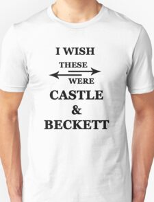 I wish these were Castle and Beckett Unisex T-Shirt