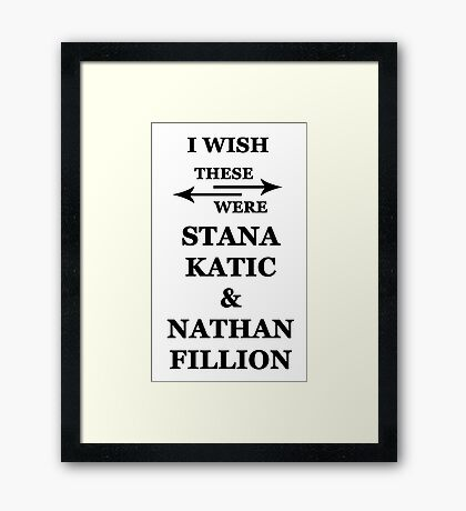 I wish these were Stana Katic and Nathan Fillion Framed Print