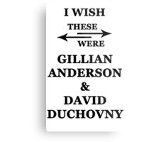I wish these were Gillian Anderson and David Duchovny Metal Print