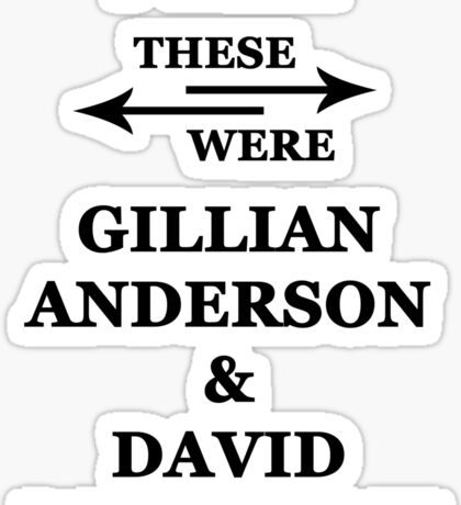 I wish these were Gillian Anderson and David Duchovny Sticker