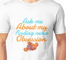 ask me about my Nemo obsession Unisex T-Shirt