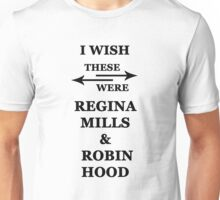 I wish these were Regina Mills and Robin Hood Unisex T-Shirt