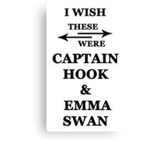 I wish these were Captain Hood and Emma Swan Canvas Print