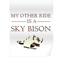 My Other Ride is a Sky Bison Poster