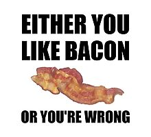 Bacon Or Wrong Photographic Print