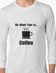 Blood Type Coffee Long Sleeve T-Shirt