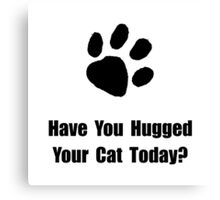 Hugged Cat Canvas Print