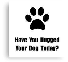 Hugged Dog Canvas Print
