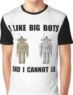 I Like Big Bots Graphic T-Shirt