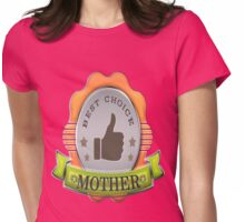 my best choice is mom logo Womens Fitted T-Shirt