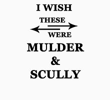 I wish these were Mulder and Scully Unisex T-Shirt