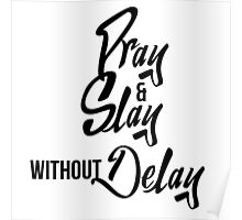 Pray & Slay without Delay Poster