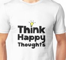 Think Happy Thoughts Unisex T-Shirt