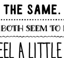 I like songs about drifters-books about the same They both seem to make me feel a little less insane, Modest Mouse - The World at Large Lyrics Sticker