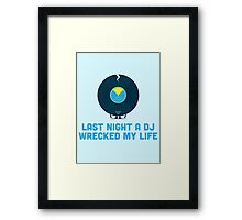 Character Building - A DJ Wrecked my Life Framed Print