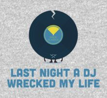 Character Building - A DJ Wrecked my Life One Piece - Long Sleeve