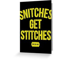 Snitiches get Stitiches Greeting Card