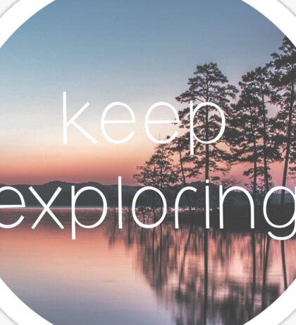Keep Exploring Lake and Pine Trees Sticker