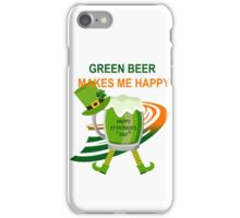 Green Beer Makes me Happy iPhone Case/Skin