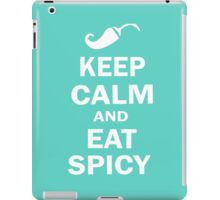 Keep calm and eat spicy,spicy,funny,geek,geekky iPad Case/Skin