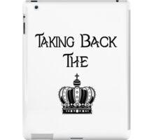 Taking Back the Crown iPad Case/Skin