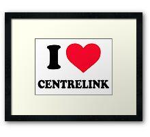 I Love Centrelink Framed Print