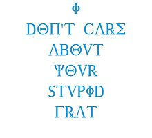 I don't care about your stupid frat - blue Photographic Print