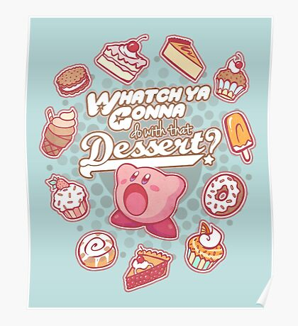 Whatch'ya Gonna Do With That Dessert? Poster