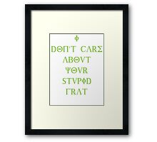 I don't care about your stupid frat - green Framed Print