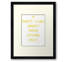 I don't care about your stupid frat - yellow Framed Print