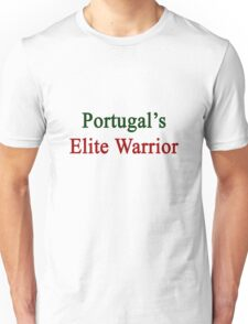 Portugal's Elite Warrior  Unisex T-Shirt