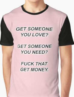 The 1975 - Fuck That Get Money Graphic T-Shirt