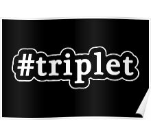 Triplet - Hashtag - Black & White Poster