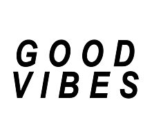 Good Vibes (black text) Photographic Print