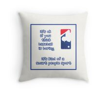 Baseball is Boring Throw Pillow